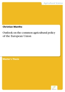Titel: Outlook on the common agricultural policy of the European Union