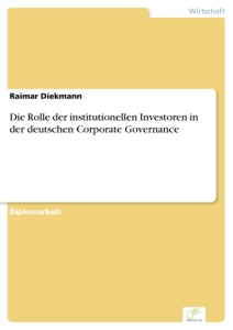 Titel: Die Rolle der institutionellen Investoren in der deutschen Corporate Governance