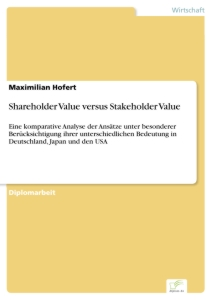 Titel: Shareholder Value versus Stakeholder Value