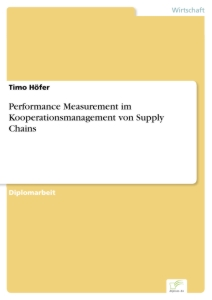 Titel: Performance Measurement im Kooperationsmanagement von Supply Chains