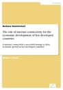 Titel: The role of internet connectivity for the economic development of less developed countries