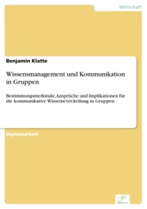 Titel: Wissensmanagement und Kommunikation in Gruppen