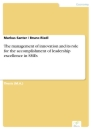 Titel: The management of innovation and its role for the accomplishment of leadership excellence in SMEs