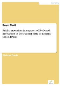 Titel: Public incentives in support of R+D and innovation in the Federal State of Espirito Santo, Brazil