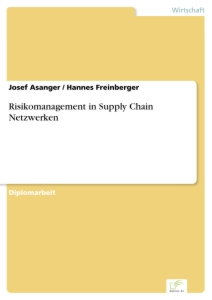Titel: Risikomanagement in Supply Chain Netzwerken