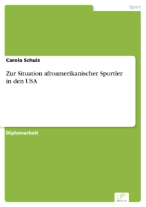 Titel: Zur Situation afroamerikanischer Sportler in den USA