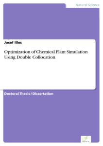 Titel: Optimization of Chemical Plant Simulation Using Double Collocation