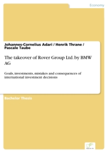 Titel: The takeover of Rover Group Ltd. by BMW AG
