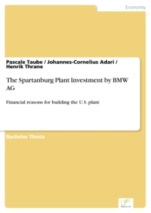 Titel: The Spartanburg Plant Investment by BMW AG
