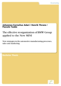 Titel: The effective reorganization of BMW Group applied to the New MINI