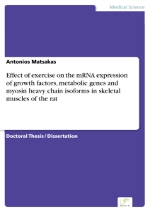 Titel: Effect of exercise on the mRNA expression of growth factors, metabolic genes and myosin heavy chain isoforms in skeletal muscles of the rat