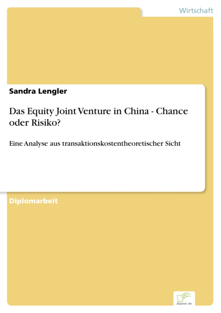 Titel: Das Equity Joint Venture in China - Chance oder Risiko?