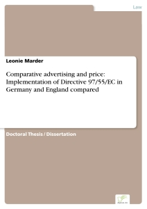 Titel: Comparative advertising and price: Implementation of Directive 97/55/EC in Germany and England compared