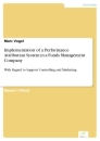 Titel: Implementation of a Performance Attribution System in a Funds Management Company