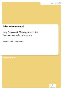 Titel: Key Account Management im Investitionsgüterbereich