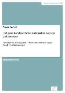 Titel: Indigene Landrechte im nationalen Kontext Indonesiens