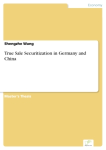 Titel: True Sale Securitization in Germany and China