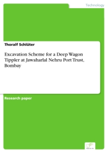 Titel: Excavation Scheme for a Deep Wagon Tippler at Jawaharlal Nehru Port Trust, Bombay