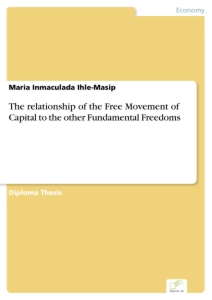 Titel: The relationship of the Free Movement of Capital to the other Fundamental Freedoms
