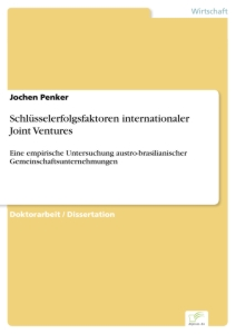 Titel: Schlüsselerfolgsfaktoren internationaler Joint Ventures