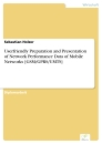 Titel: Userfriendly Preparation and Presentation of Network Performance Data of Mobile Networks [GSM/GPRS/UMTS]