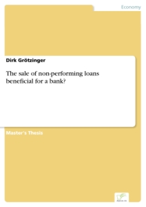 Titel: The sale of non-performing loans - beneficial for a bank?