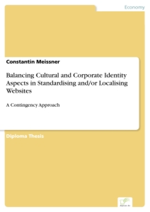 Titel: Balancing Cultural and Corporate Identity Aspects in Standardising and/or Localising Websites