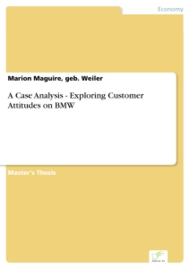 Titel: A Case Analysis - Exploring Customer Attitudes on BMW
