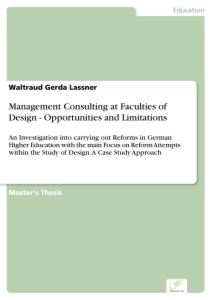 Titel: Management Consulting at Faculties of Design - Opportunities and Limitations