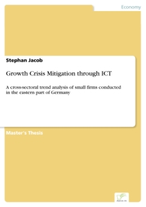 Titel: Growth Crisis Mitigation through ICT