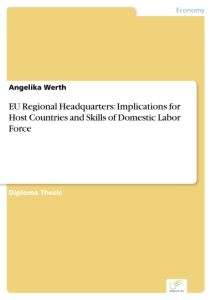 Titel: EU Regional Headquarters: Implications for Host Countries and Skills of Domestic Labor Force