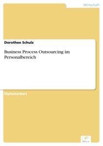 Titel: Business Process Outsourcing im Personalbereich