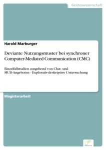 Titel: Deviante Nutzungsmuster bei synchroner Computer-Mediated Communication (CMC)