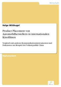 Titel: Product Placement von Automobilherstellern in internationalen Kinofilmen