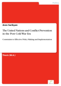 Titel: The United Nations and Conflict Prevention in the Post Cold War Era