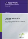 Titel: Tailormade Worksite Health Promotion on its Practical Realization by Health Insurances and Companies
