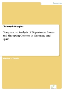 Titel: Comparative Analysis of Department Stores and Shopping Centers in Germany and Spain