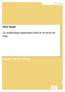 Titel: Le marketing relationnel dans le secteur du luxe