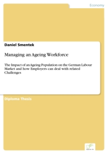 Titel: Managing an Ageing Workforce