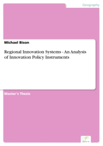 Titel: Regional Innovation Systems - An Analysis of Innovation Policy Instruments