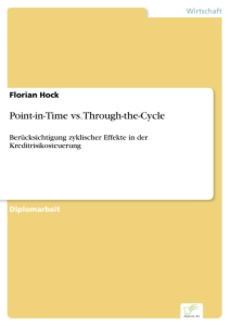 Titel: Point-in-Time vs. Through-the-Cycle