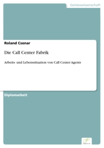 Titel: Die Call Center Fabrik