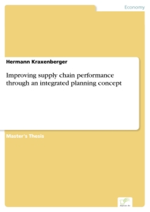 Titel: Improving supply chain performance through an integrated planning concept