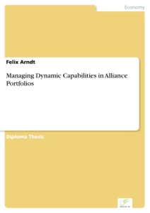 Titel: Managing Dynamic Capabilities in Alliance Portfolios