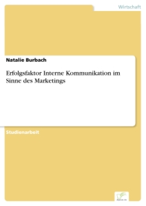 Titel: Erfolgsfaktor Interne Kommunikation im Sinne des Marketings