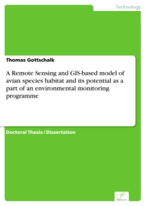 Titel: A Remote Sensing and GIS-based model of avian species habitat and its potential as a part of an environmental monitoring programme