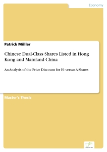 Titel: Chinese Dual-Class Shares Listed in Hong Kong and Mainland China