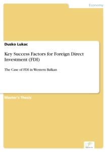 Titel: Key Success Factors for Foreign Direct Investment (FDI)
