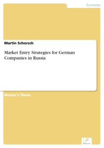 Titel: Market Entry Strategies for German Companies in Russia