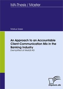 Titel: An Approach to an Accountable Client-Communication Mix in the Banking Industry